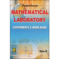 Comprehensive Experiments And Workbook In Mathematics for Class 11 by Laxmi Publications