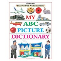 Dreamland My ABC Picture Dictionary Pre-School Picture Books
