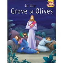 Bible Storie  In the Grove of Olives by Pegasus Books