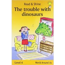The Trouble with Dinosaurs by Pegasus Books