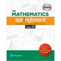 Pearson The Mathematics Springboard A Foundation Course Based on NCERT Curriculum For Class 10