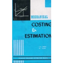 Mechanical Costing Estimation & Project Planning by C.K. Singh & M.I.Khan