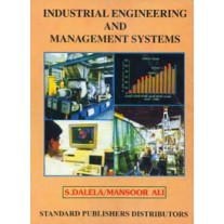 Industrial Engineering & Management Systems by Dalela S. & Dr. Mansoor Ali