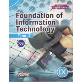 Vishvas Foundation of Information Technology for Class 9 Term 2 by Indulata Gupta