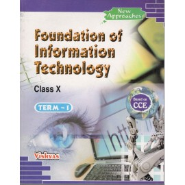 Vishvas Foundation of Information Technology for Class 10 Term 1 by Indulata Gupta