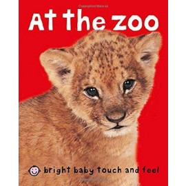 Bright Baby (Touch & Feel) At the Zoo Board Book by Priddy Books