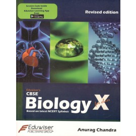 Eduwiser's CBSE Biology for Class 10 by Abbyshek Chandra