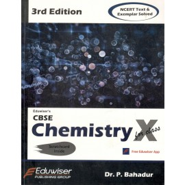 Eduwiser's CBSE Chemistry for Class 10 by Dr. P Bahadur