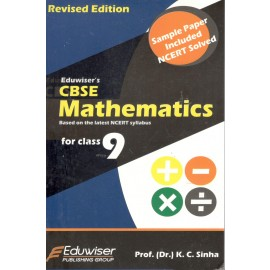 Eduwiser's CBSE Mathematics for Class 9 by Prof. KC Sinha