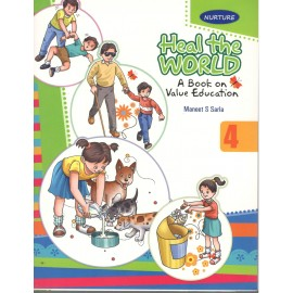 Nurture Heal the World A Book On Value Education for Class 4 by Maneet S Sarla