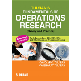 S Chand Tulsian's Fundamentals of Operations Research (Theory and Practice)