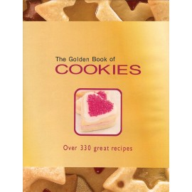 The Golden Book of Cookies: Over 330 Great Recipes by Carla Bardi