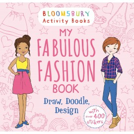 My Fabulous Fashion Book Draw, Doodle, Design (Bloomsbury)