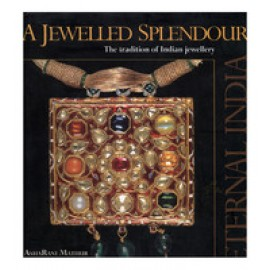 A Jewelled Splendour: The Tradition Of Indian Jewellery (Rupa Publications)