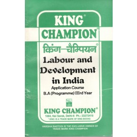 King Champion Guide Labour and Development in India for BA Prog. 3rd Year
