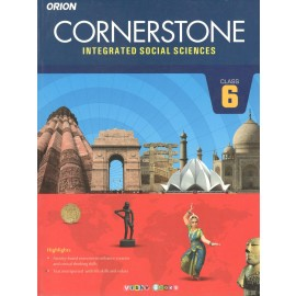 Orion Cornerstone Integrated Social Sciences Textbook for Class 6 by Kanchan Sood