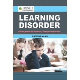 Learning Disorder-Working Manual for Educators, Therapists and Parents by Rupesh Ranjan