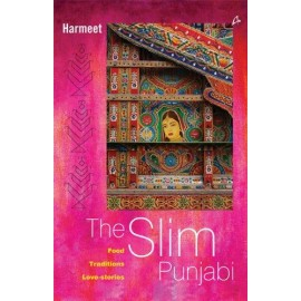 The Slim Punjabi: Food, Traditions, Love-Stories