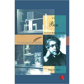 J.C. Bose: The First Modern Scientist by Dilip M. Salwi