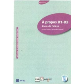 Langers A Propos Liver de l'eleve B1 & B2 French (Textbook+ Workbook + 2 Audio CD)