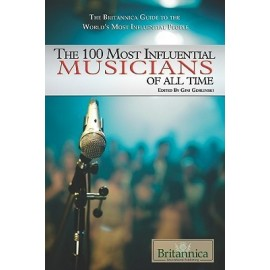 Britannica The 100 Most Influential Musicians of All Time