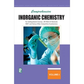 Laxmi Comprehensive Inorganic Chemistry Vol-I for Undergraduate Courses, Jee Main & Advanced, Neet And Various Other Competitive Examinations by Dr. NK Verma