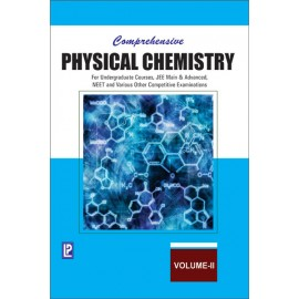 Laxmi Comprehensive Physical Chemistry Vol-II for Undergraduate Courses, Jee Main & Advanced, Neet And Various Other Competitive Examinations by Dr. NK VermaI