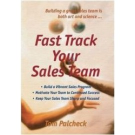 Fast Track Your Sales Team by Tom Palcheck