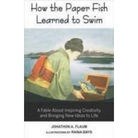 How the Paper Fish Learned to Swim by Johathon A.Flaum