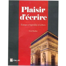 Langers Plaisir d'ecrire - Essays, Agendas, Letters Book of French by Viral Thakker