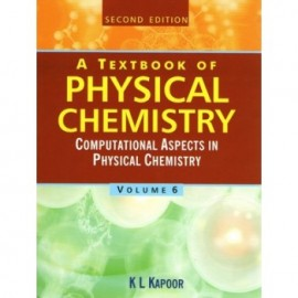 A Textbook of Physical Chemistry - Vol 6