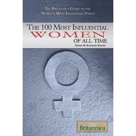 Britannica The 100 Most Influential Women of All Time