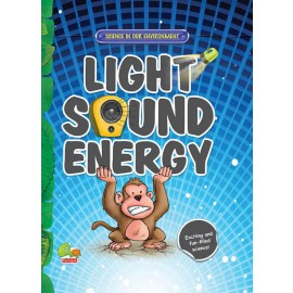 Science in our Environment - Light, Sound, Energy