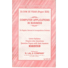 Deepa Delhi University Series Previous Years Solved Papers Computer Applications in Business for B.Com (3rd Year) 2018