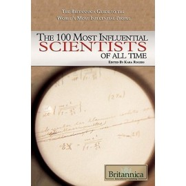 Britannica The 100 Most Influential Scientist of All Time