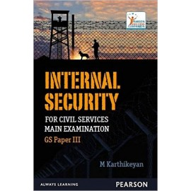 Pearson Internal Security for Civil Services Main Examination: GS Paper III by M Karthikeyan