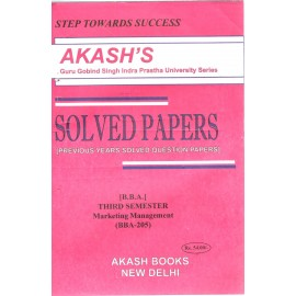 Akash Marketing Management Previous Years Solved Papers 3rd Semester (BBA-205)