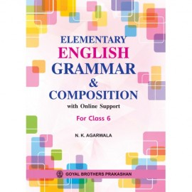 Goyal Brothers Elementary English Grammar & Composition Class 6