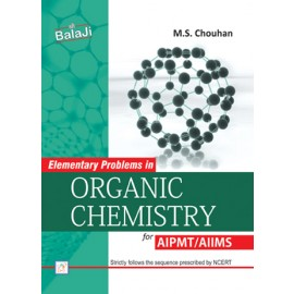 Shri Balaji Elementary Problems in Organic Chemistry For AIPMT by MS Chouhan with Solution