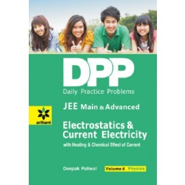 Arihant DPP Electrostatics & Current Electricity Physics Volume 6 (JEE Main & Advanced)