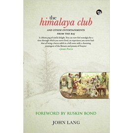Speaking Tiger The Himalaya Club: and Other Entertainments from the Raj by John Lang
