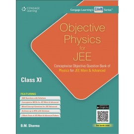 Cengage Objective Physics for JEE (Main & Advanced) for Class 11 by B.M. Sharma