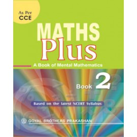 Goyal Brothers Math Plus (A Book Of Mental Mathematics) Textbook for Class 2