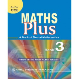 Goyal Brothers Math Plus (A Book Of Mental Mathematics) Textbook for Class 3