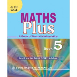 Goyal Brothers Math Plus (A Book Of Mental Mathematics) Textbook for Class 5