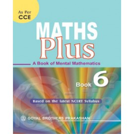 Goyal Brothers Math Plus (A Book Of Mental Mathematics) Textbook for Class 6