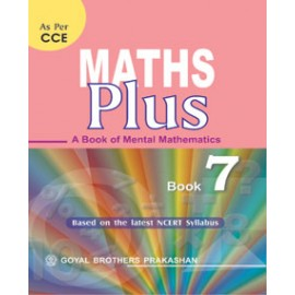 Goyal Brothers Math Plus (A Book Of Mental Mathematics) Textbook for Class 7