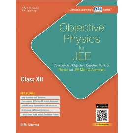Cengage Objective Physics for JEE (Main & Advanced) for Class 12 by B.M. Sharma