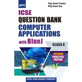 APC ICSE Question Bank Computer Applications with Blue J (Including Model Test Papers) for Class 10