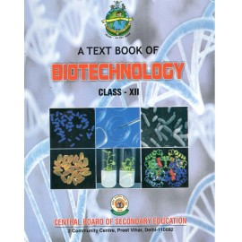 CBSE A Text Book of Biotechnology for Class 12